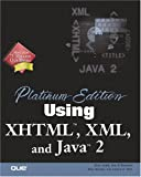 Platinum Edition Using XHTML, XML & Java 2