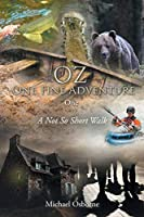 OZ One Fine Adventure One: A Not So Short Walk