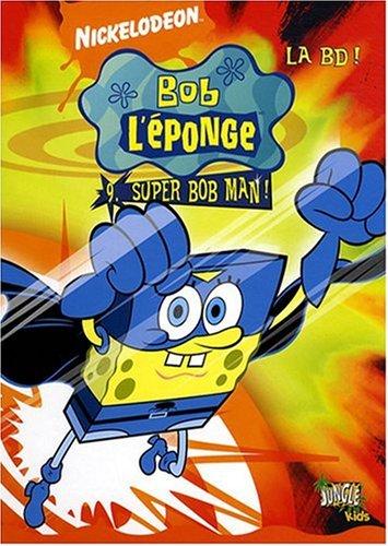 Bob l'éponge la BD, Tome 9 : Super Bob Man !