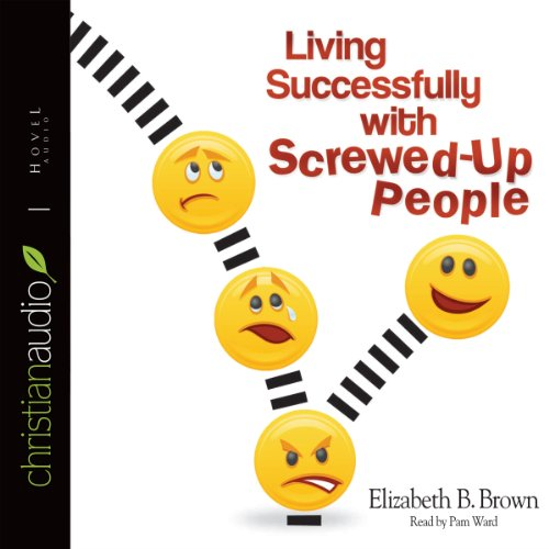 Living Successfully with Screwed-Up People audiobook cover art
