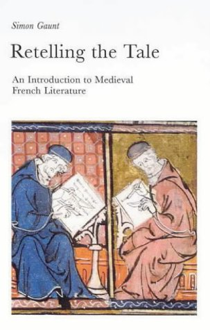 Retelling the Tale: An Introduction to Medieval French Literature (New...
