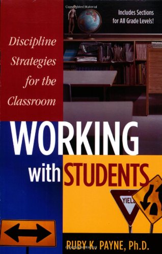 Working with Students: Discipline Strategies for the Classroom;