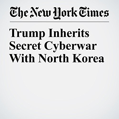 Trump Inherits Secret Cyberwar With North Korea audiobook cover art
