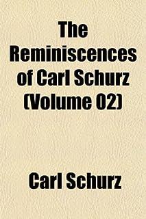 The Reminiscences of Carl Schurz (Volume 02)