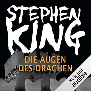 Die Augen des Drachen                   Autor:                                                                                                                                 Stephen King                               Sprecher:                                                                                                                                 David Nathan                      Spieldauer: 12 Std. und 3 Min.     891 Bewertungen     Gesamt 4,4