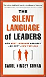 The Silent Language of Leaders: How Body Language Can Help--or Hurt--How You Lead (English Edition)