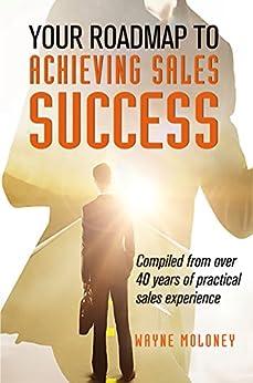 [Wayne Moloney]のYour Roadmap to Achieving Sales Success (English Edition)