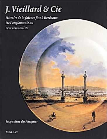 J. Vieillard & Cie - Histoire de la faïence fine à Bordeaux : De langlomanie au rêve orientaliste