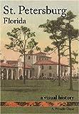 St. Petersburg, Florida: A Visual History (Vintage Images)