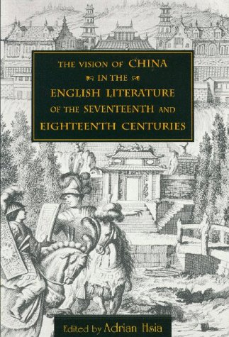 Hsia, A: The Vision of China in the English Literature of t (Academic Monographs on Chinese Literature)