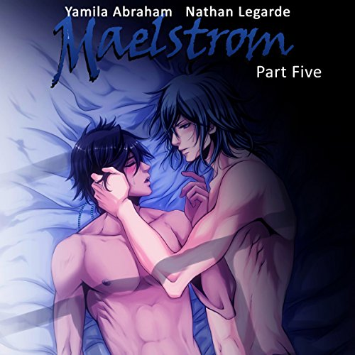 Maelstrom 5     Yaoi              By:                                                                                                                                 Yamila Abraham                               Narrated by:                                                                                                                                 Nathan Lagarde                      Length: 43 mins     50 ratings     Overall 4.5
