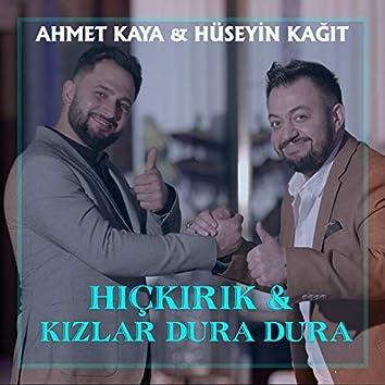Potpuri: Hıçkırık / Kızlar Dura Dura (feat. Hüseyin Kağıt)