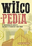 Wilcopedia: A Comprehensive Guide to the Music of America's Best Band (English Edition)