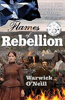 Flames of Rebellion by [Warwick O'Neill]