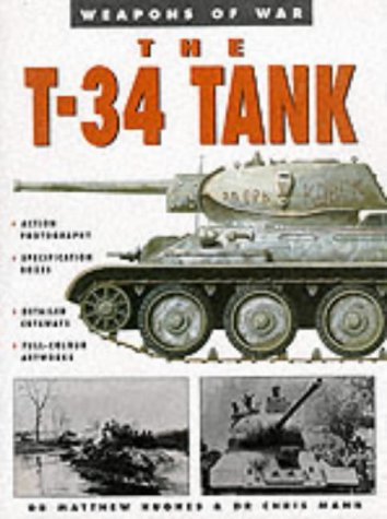 The T-34 Tank: Weapons of War