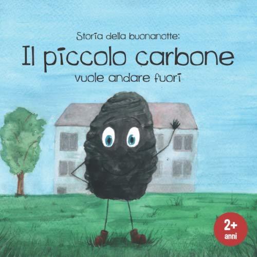 Storia della buona notte: Il piccolo carbone: Dolce libro illustrato per bambini a partire da 2 anni, libri per bambini piccolo, leggere ad alta voce