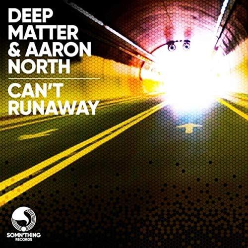 Deep Matter & Aaron North
