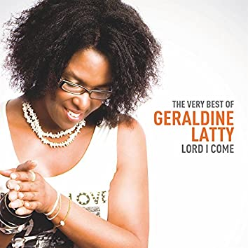 Lord I Come - The Very Best of Geraldine Latty