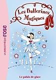 Les Ballerines Magiques 19 - Le palais de glace - Format Kindle - 9782012025981 - 3,99 €