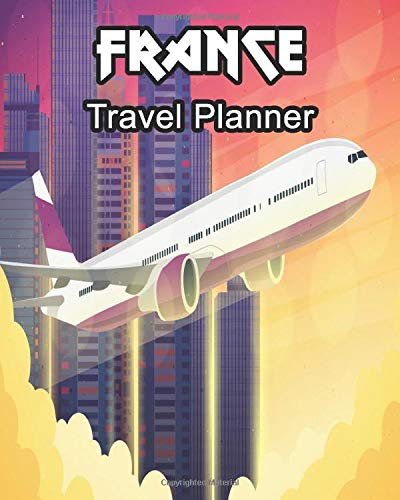 France Travel Planner: Travelers Journal and Diary Composition Notebook