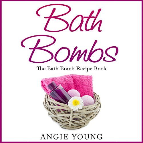 Bath Bombs: The Bath Bomb Recipe Book Titelbild