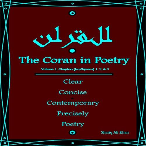 Couverture de The Coran in Poetry: Volume 1, Chapters (Juz/Sipaara) 1,2 & 3