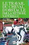 Le Travail du cheval d'obstacle par la méthode naturelle par Paalman