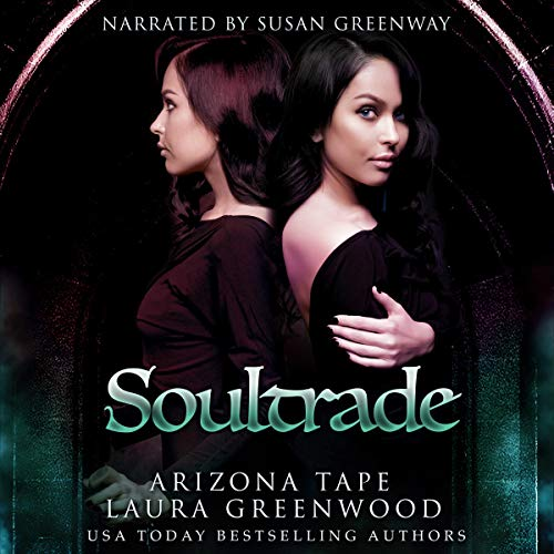 Soultrade Laura Greenwood Arizona Tape Twin Souls Trilogy f/f paranormal romance Susan Greenway Audio