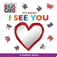 My First I See You: A Mirror Book (The World of Eric Carle)