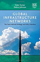 Global Infrastructure Networks: The Trans-national Strategy and Policy Interface