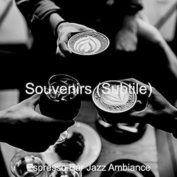 Souvenirs (Subtile)