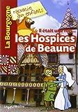Il était une fois... les Hospices de Beaune (La Bourgogne racontée aux enfants)