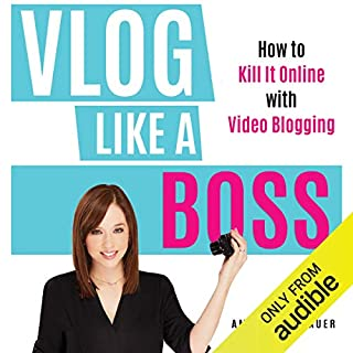Vlog Like a Boss     How to Kill It Online with Video Blogging              By:                                                                                                                                 Amy Schmittauer                               Narrated by:                                                                                                                                 Amy Schmittauer                      Length: 4 hrs and 48 mins     384 ratings     Overall 4.7