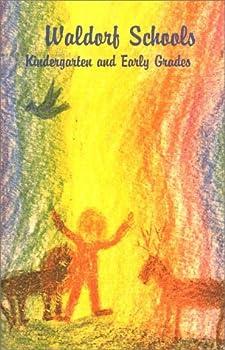 Waldorf Schools: Kindergarten to Early Years 092997929X Book Cover