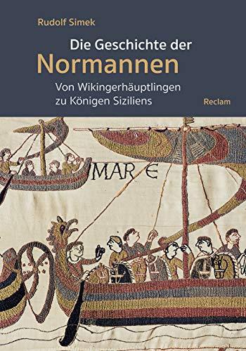 Die Geschichte der Normannen: Von Wikingerhäuptlingen zu Königen Siziliens