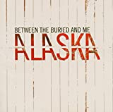 Songtexte von Between the Buried and Me - Alaska