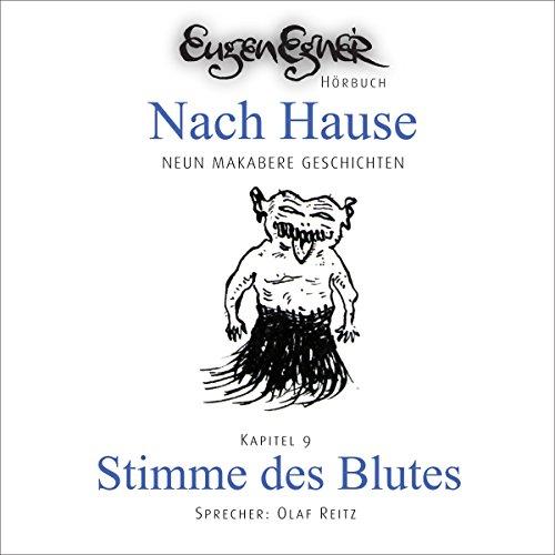 Stimme des Blutes     Nach Hause 9              Autor:                                                                                                                                 Eugen Egner                               Sprecher:                                                                                                                                 Olaf Reitz                      Spieldauer: 12 Min.     Noch nicht bewertet     Gesamt 0,0