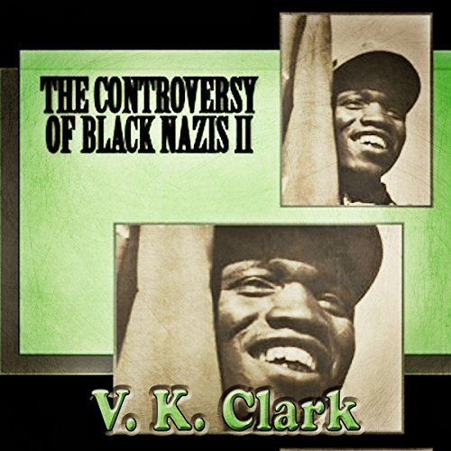 The Controversy of Black Nazis II audiobook cover art