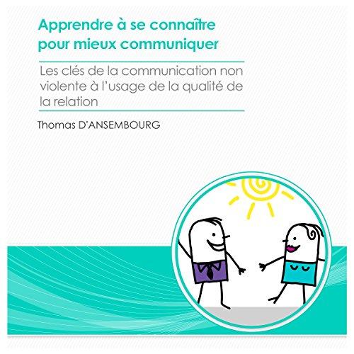Couverture de Apprendre à se connaître pour mieux communiquer