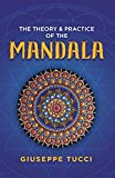 The Theory and Practice of the Mandala (English Edition)...