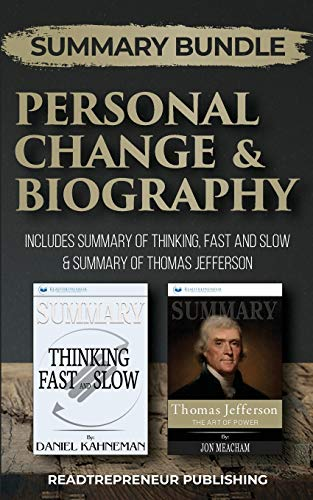 Summary Bundle: Personal Change & Biography | Readtrepreneur Publishing: Includes Summary of Thinking, Fast and Slow & Summary of Thomas Jefferson