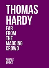 FAR FROM THE MADDING CROWD by Thomas Hardy author of Tess of the d'Urbervilles, Far From the Madding Crowd, Jude the Obscu...