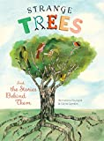 Strange Trees: And the Stories Behind Them