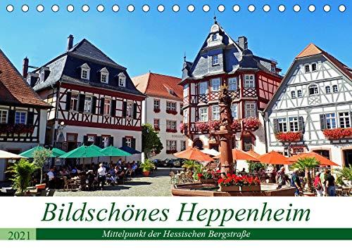 Bildschönes Heppenheim Mittelpunkt der Hessischen Bergstraße (Tischkalender 2021 DIN A5 quer)
