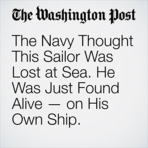 The Navy Thought This Sailor Was Lost at Sea. He Was Just Found Alive — on His Own Ship. copertina