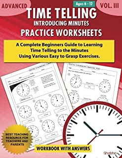 Advanced Time Telling - Introducing Minutes - Practice Worksheets Workbook With Answers: Daily Practice Guide for Elementa...