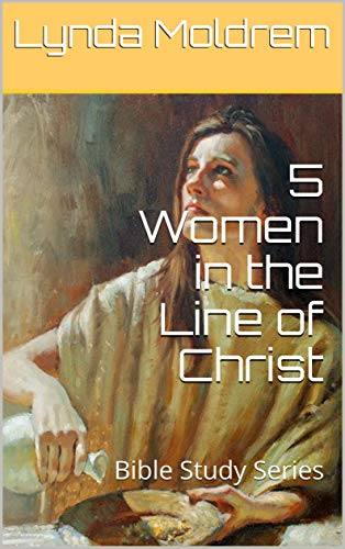 5 Women in the Line of Christ: Bible Study Series (English Edition)