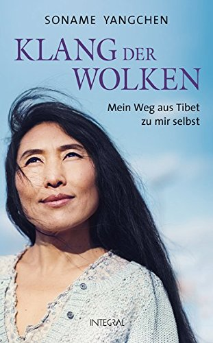 Klang der Wolken: Mein Weg aus Tibet zu mir selbst