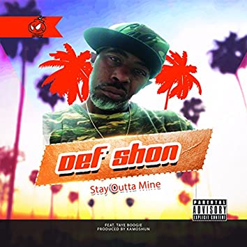 Stay Outta Mine (feat. Taye Boogie)