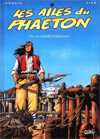 Les Ailes du Phaeton, tome 3 : la colere d'Abyssaal